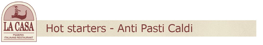Hot starters - Anti Pasti Caldi