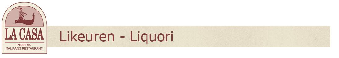 Likeuren - Liquori