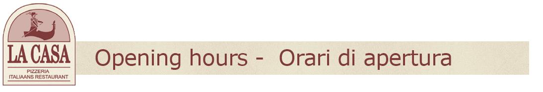 Opening hours -  Orari di apertura