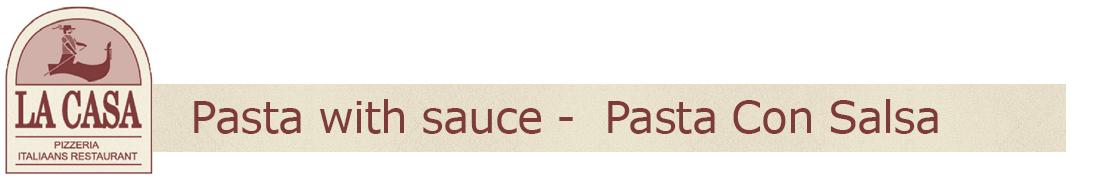 Pasta with sauce -  Pasta Con Salsa