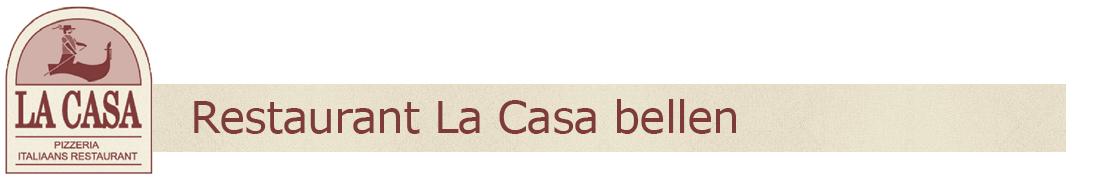 Restaurant La Casa bellen